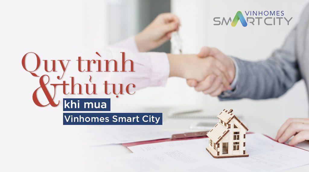 Quy trình thủ tục khi mua căn hộ Vinhomes Smart City từ A đến Z - Daibv - Tư vấn BĐS Vinhomes